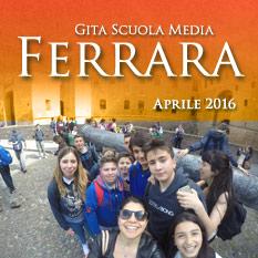 Gita Scuola Media 2016: Ferrara