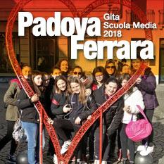 Sacro Cuore Siena, Anno 2018, Gita Scuola Media: Padova e Ferrara